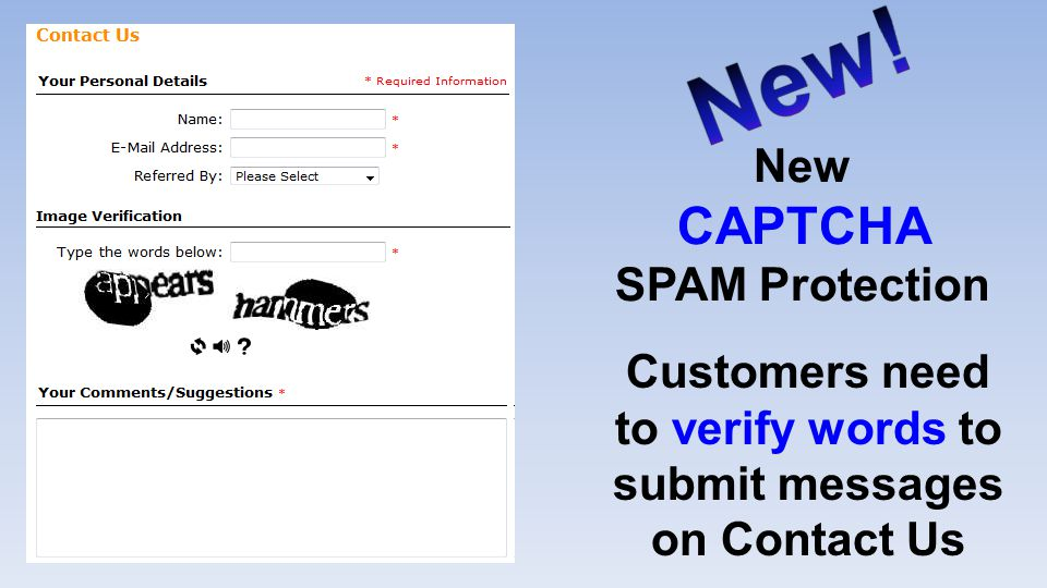 New CAPTCHA SPAM Protection Customers need to verify words to submit messages on Contact Us