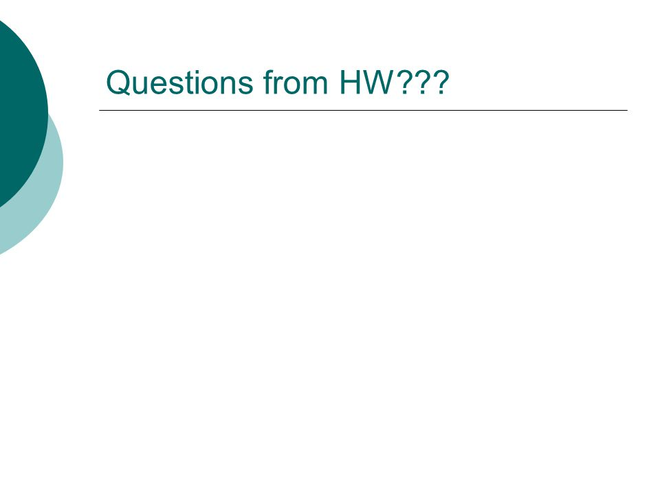 Questions from HW