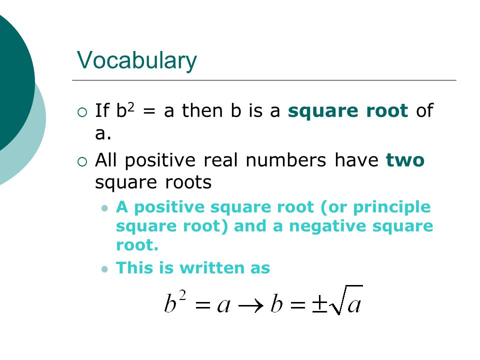 Vocabulary  If b 2 = a then b is a square root of a.
