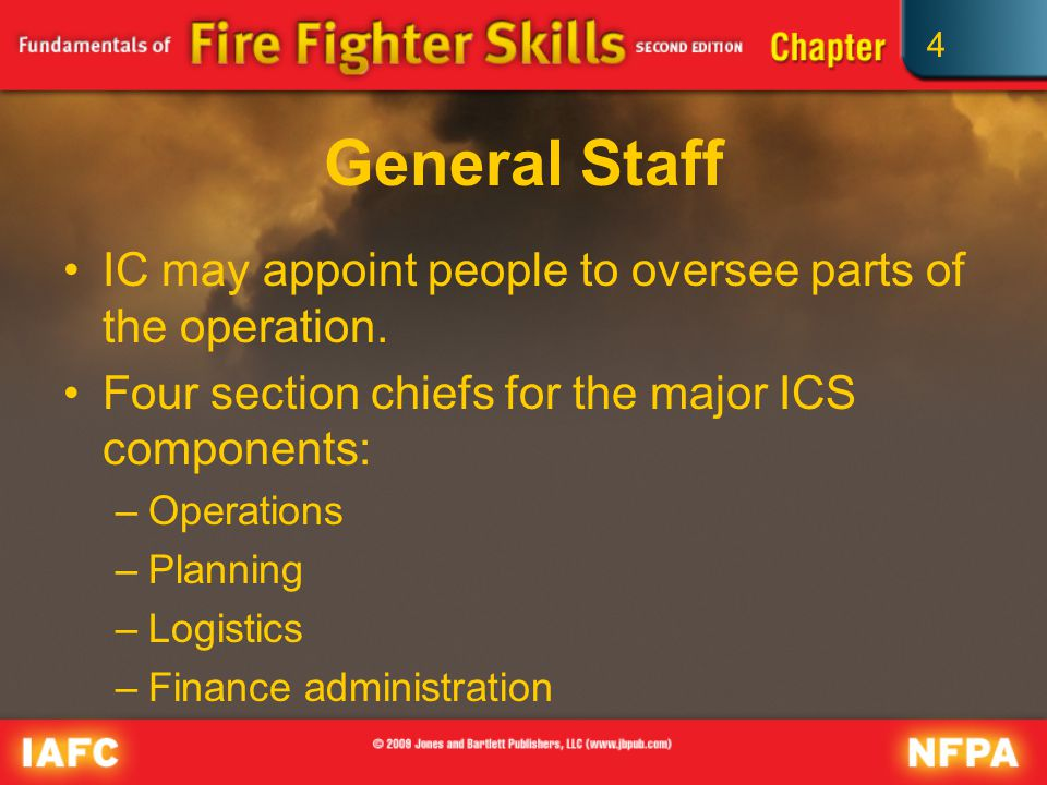 4 General Staff IC may appoint people to oversee parts of the operation.