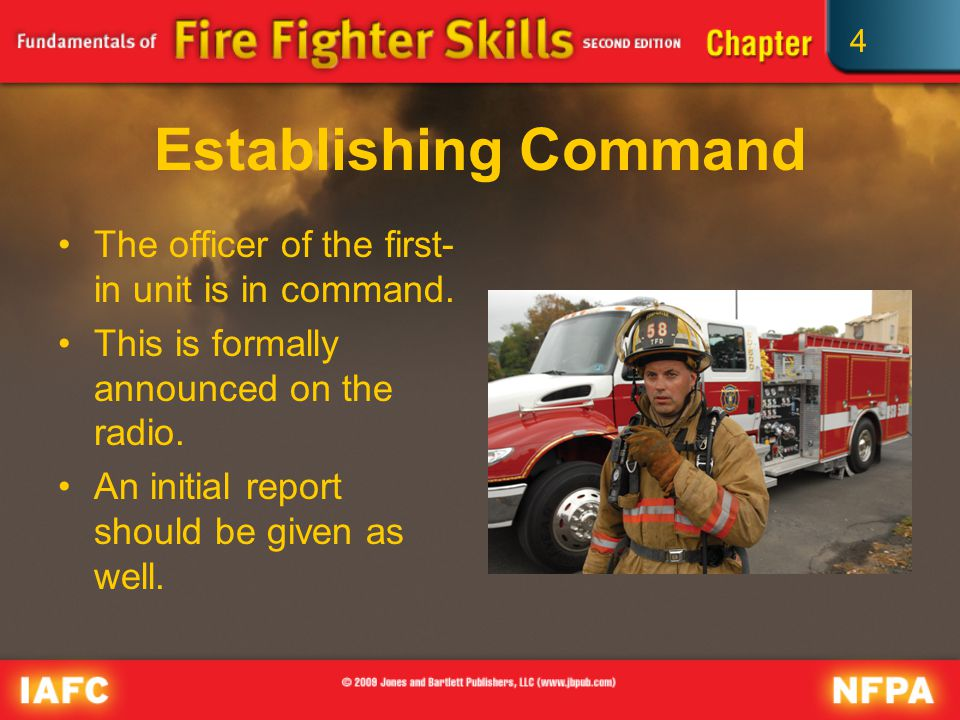 4 Establishing Command The officer of the first- in unit is in command.