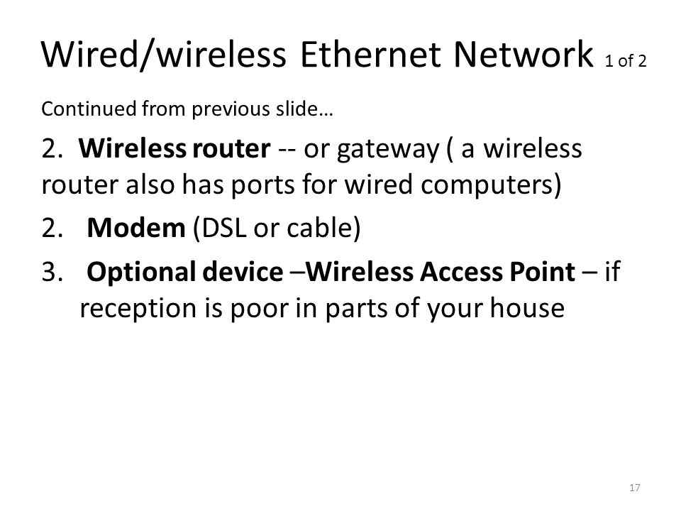 Wired/wireless Ethernet Network 1 of 2 Continued from previous slide… 2.