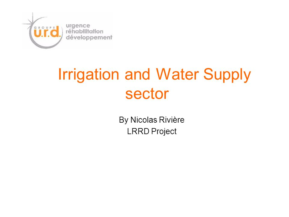 Irrigation and Water Supply sector By Nicolas Rivière LRRD Project