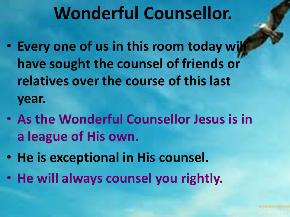 Wonderful Counsellor.