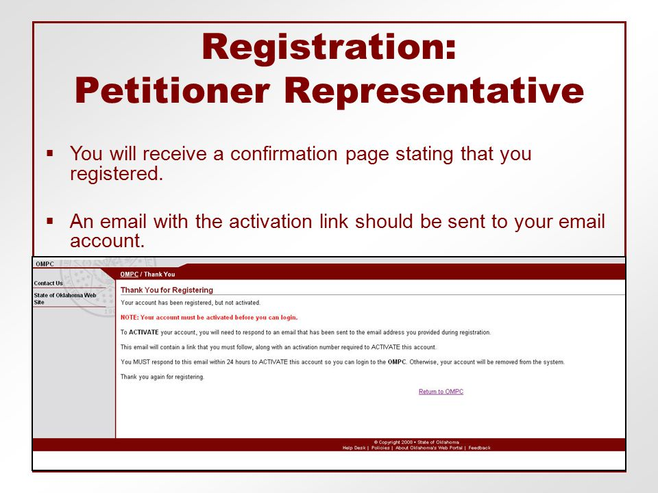 Registration: Petitioner Representative  You will receive a confirmation page stating that you registered.