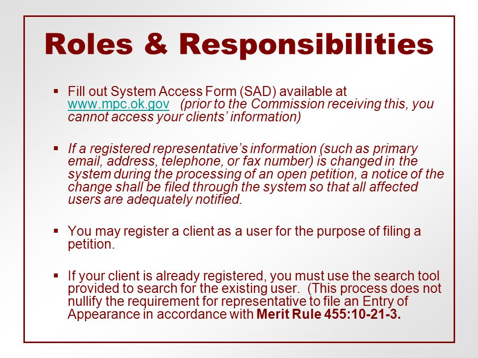 Roles & Responsibilities  Fill out System Access Form (SAD) available at