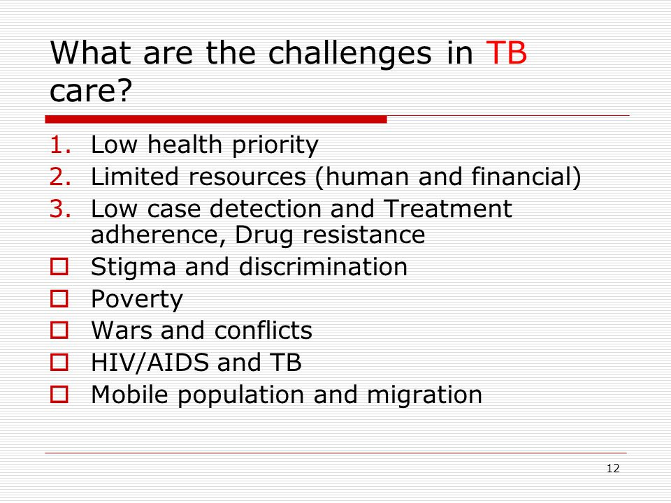 12 What are the challenges in TB care.