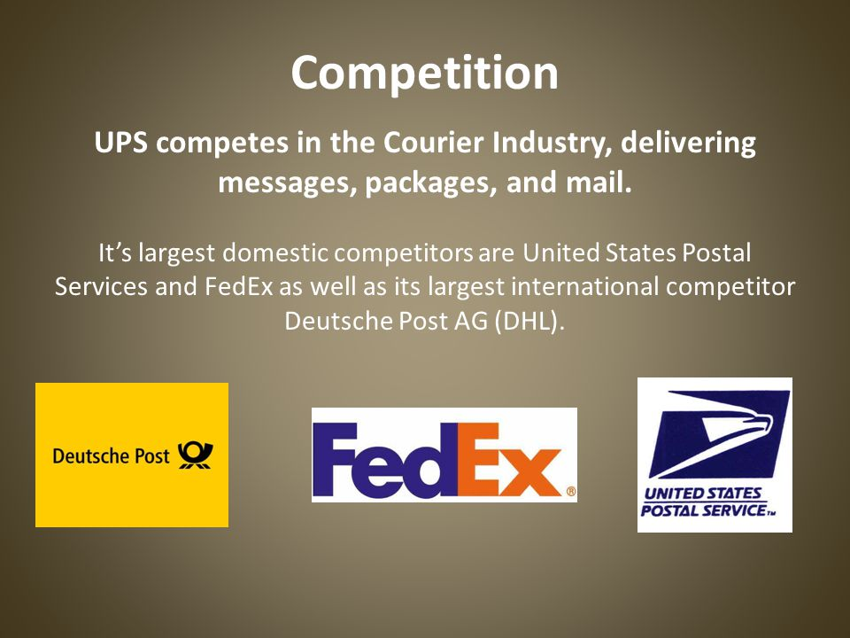 UPS competes in the Courier Industry, delivering messages, packages, and mail.