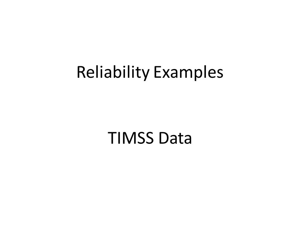 Reliability Examples TIMSS Data
