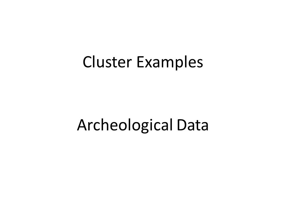Cluster Examples Archeological Data