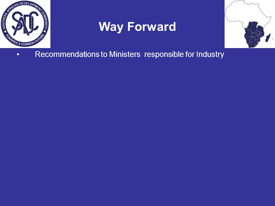 Way Forward Recommendations to Ministers responsible for Industry