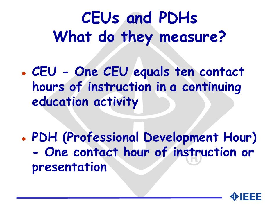 CEUs and PDHs What do they measure.