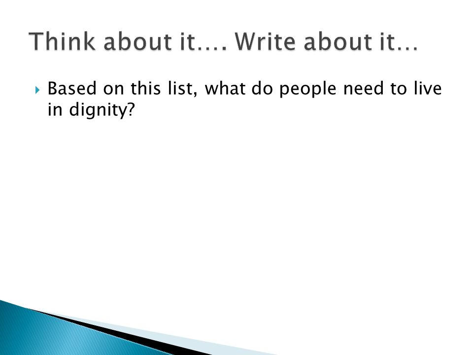  Based on this list, what do people need to live in dignity