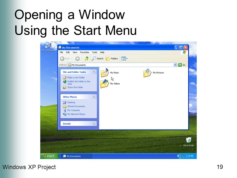 Windows XP Project 19 Opening a Window Using the Start Menu