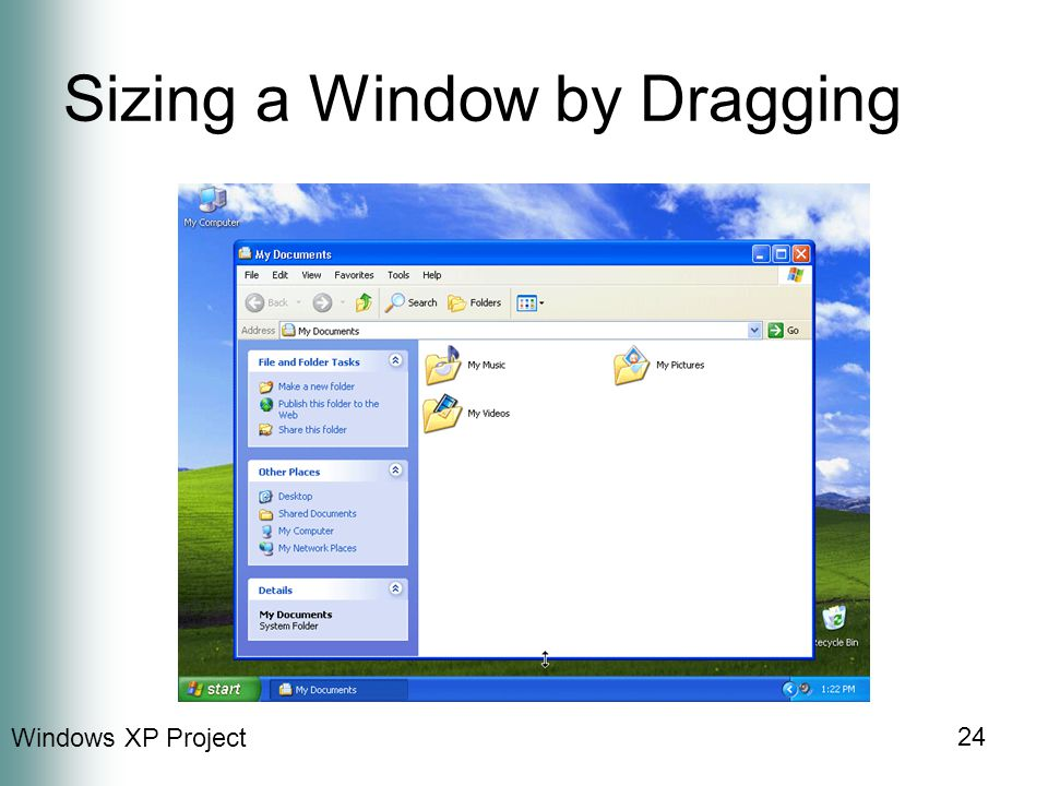 Windows XP Project 24 Sizing a Window by Dragging