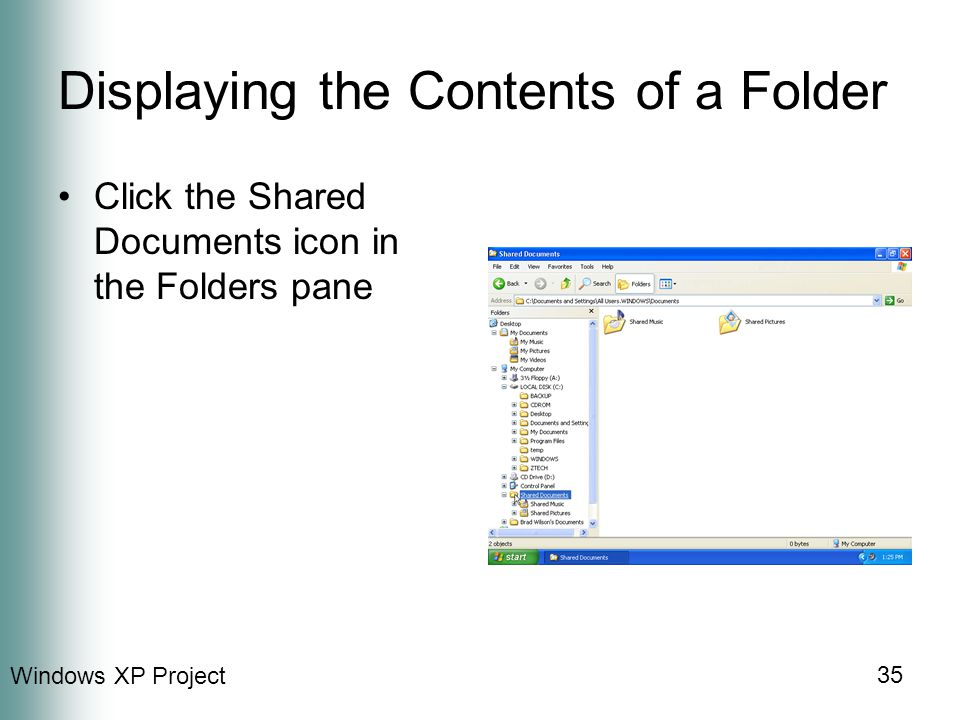 Windows XP Project 35 Displaying the Contents of a Folder Click the Shared Documents icon in the Folders pane