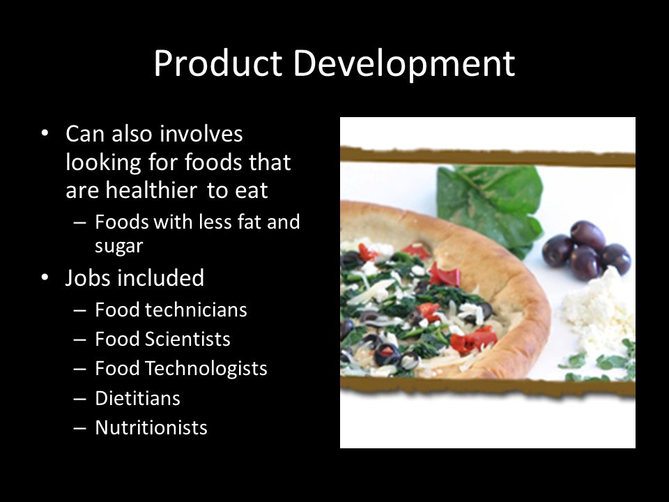 Intro to food science careers objectives make students aware of 4 product development can also involves looking for foods that are healthier to eat foods with less fat and sugar jobs included food technicians food forumfinder Image collections