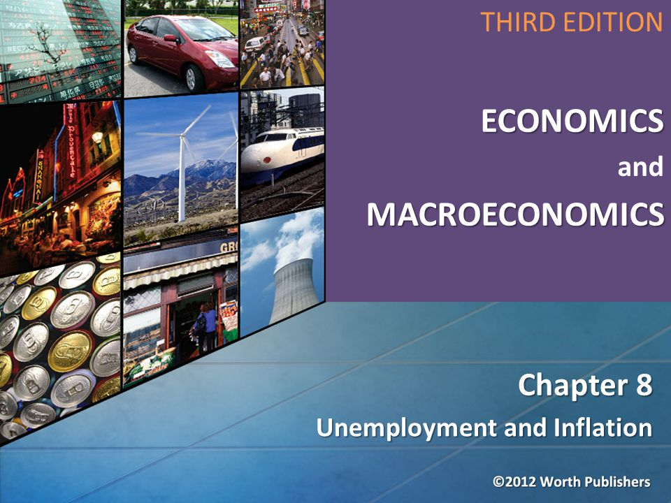Unemployment and Inflation Chapter 8 THIRD EDITIONECONOMICS andMACROECONOMICS