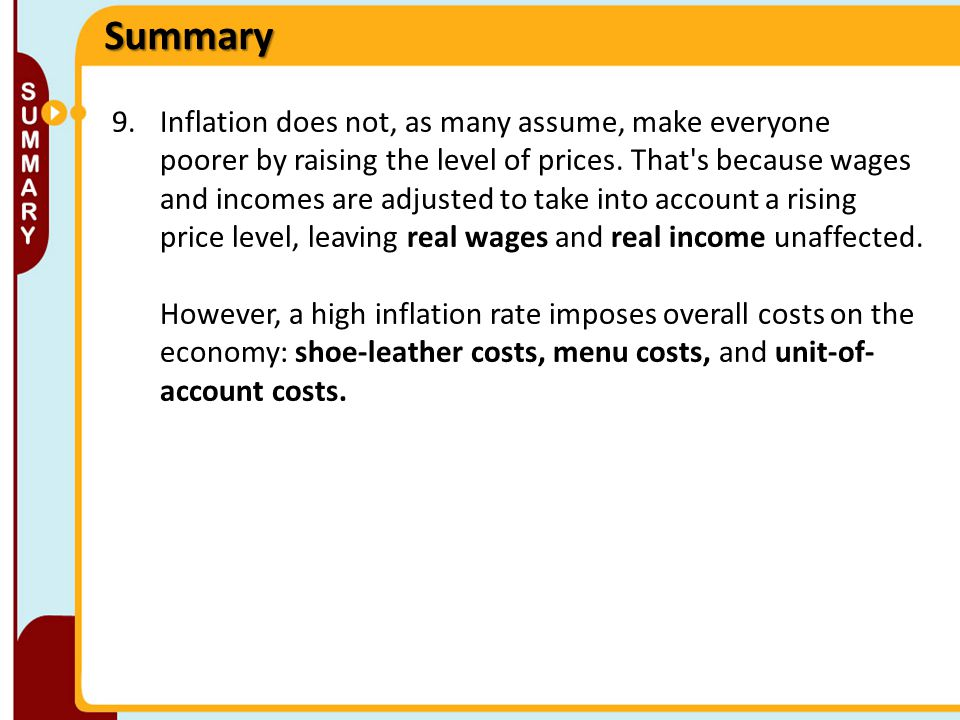 Summary 9.Inflation does not, as many assume, make everyone poorer by raising the level of prices.