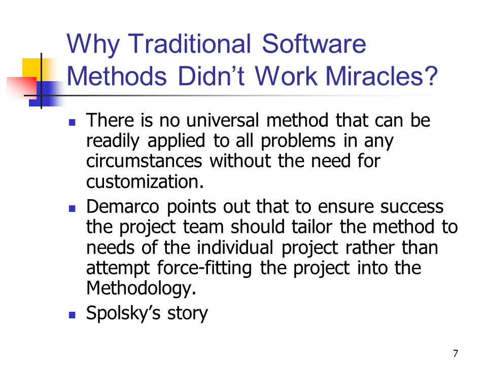 7 Why Traditional Software Methods Didn't Work Miracles.