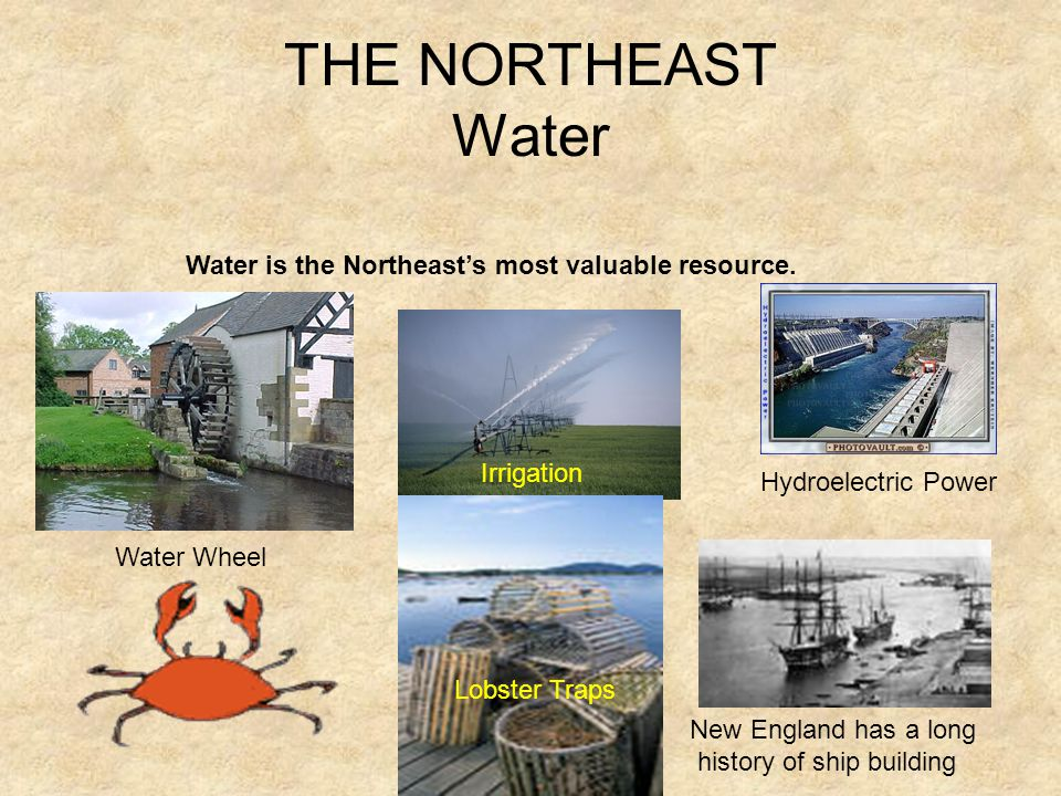 THE NORTHEAST Water Water is the Northeast's most valuable resource.