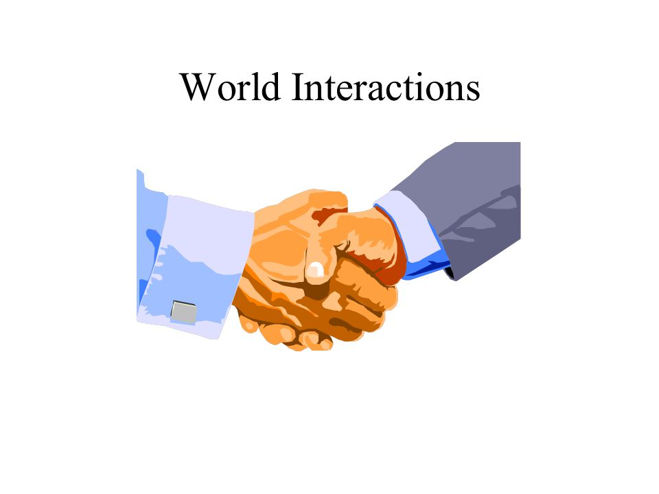 World Interactions