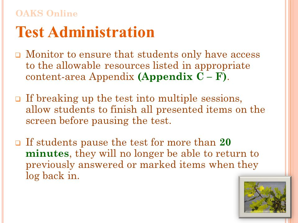 Monitor to ensure that students only have access to the allowable resources listed in appropriate content-area Appendix (Appendix C – F).