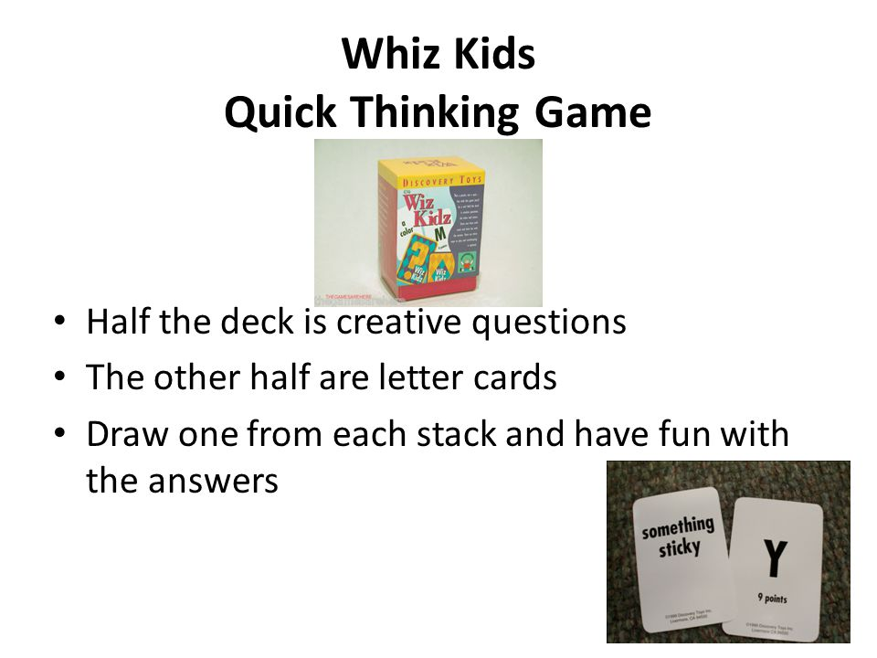 Whiz Kids Quick Thinking Game Half the deck is creative questions The other half are letter cards Draw one from each stack and have fun with the answers