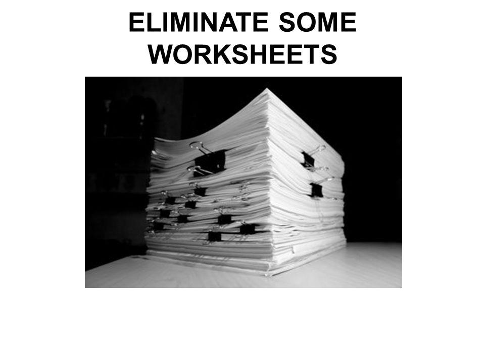 ELIMINATE SOME WORKSHEETS
