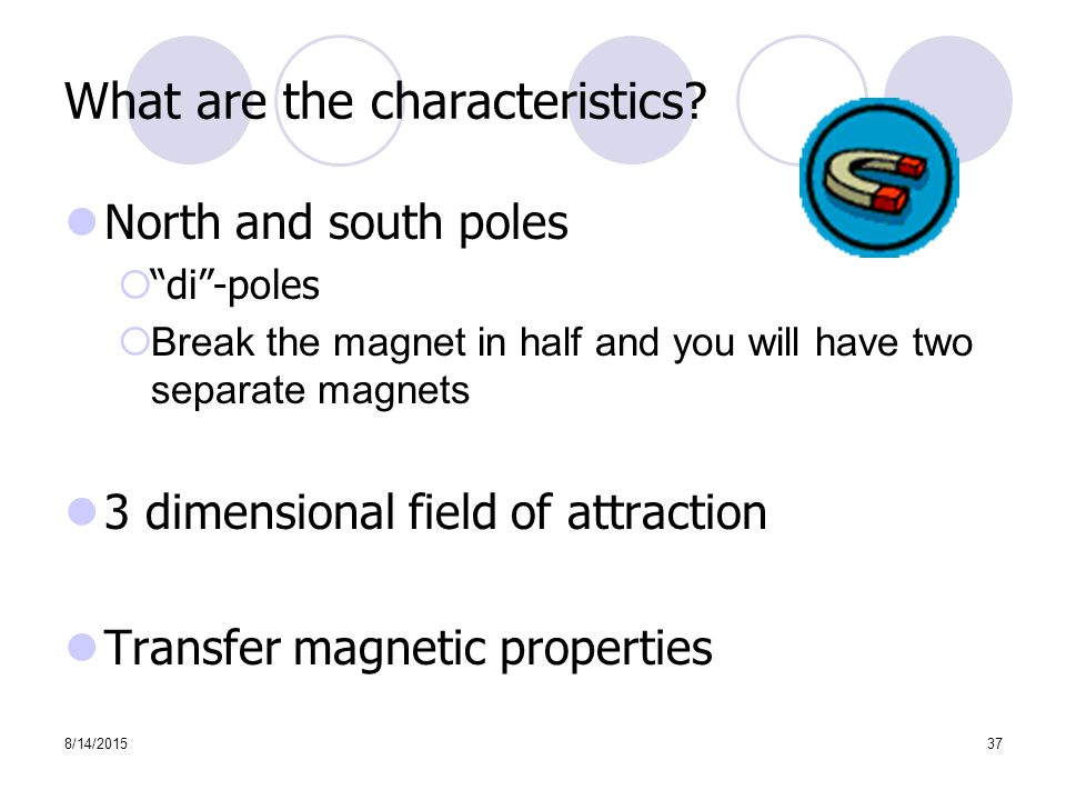 8/14/201537 What are the characteristics.