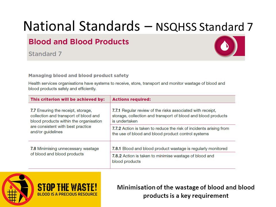 8 National Standards Nsqhss Standard 7 Minimisation Of The Wastage Blood And Products Is A Key Requirement