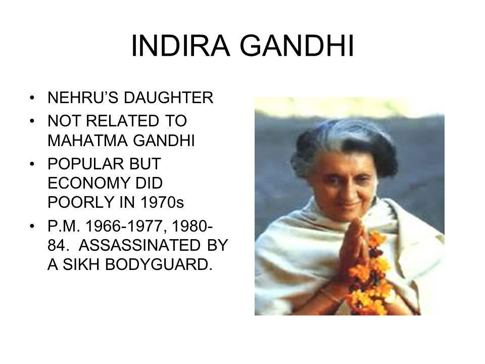 INDIRA GANDHI NEHRU'S DAUGHTER NOT RELATED TO MAHATMA GANDHI POPULAR BUT ECONOMY DID POORLY IN 1970s P.M.