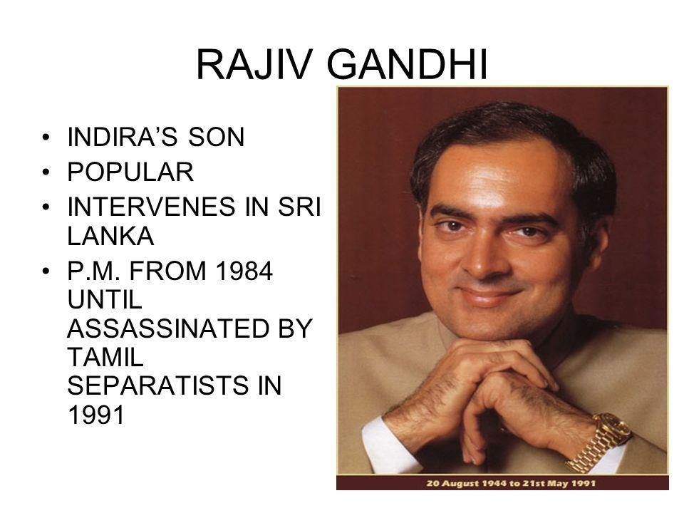 RAJIV GANDHI INDIRA'S SON POPULAR INTERVENES IN SRI LANKA P.M.