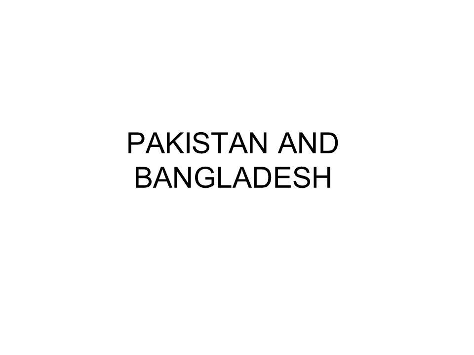 PAKISTAN AND BANGLADESH