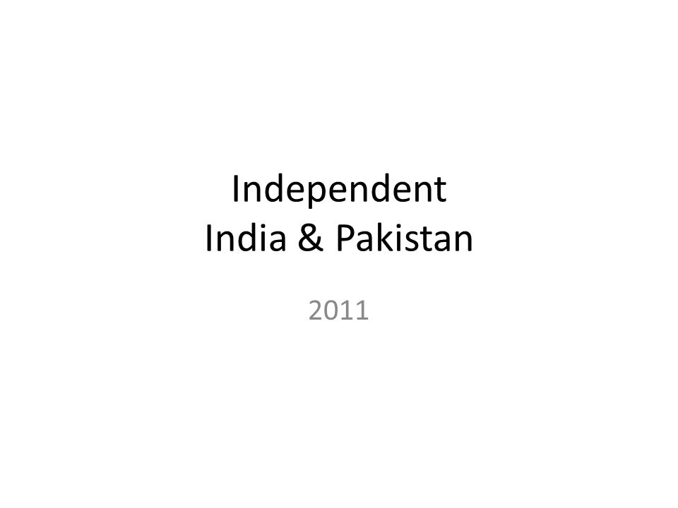Independent India & Pakistan 2011