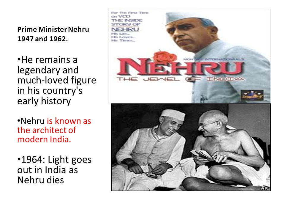 Prime Minister Nehru 1947 and 1962.