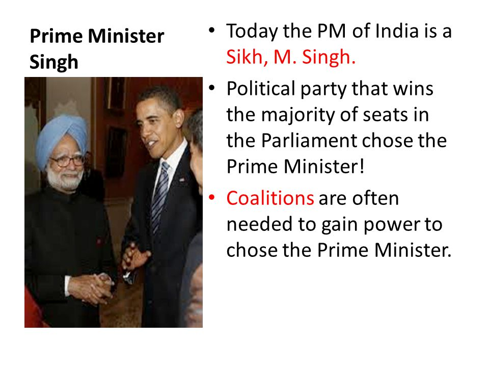Prime Minister Singh Today the PM of India is a Sikh, M.