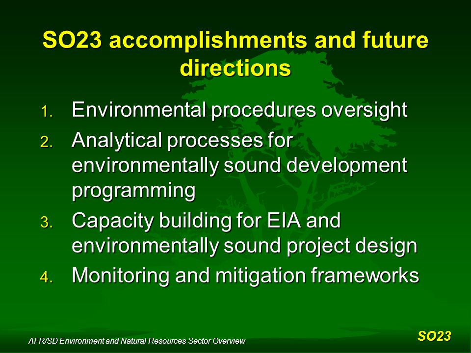 AFR/SD Environment and Natural Resources Sector Overview SO23 accomplishments and future directions 1.
