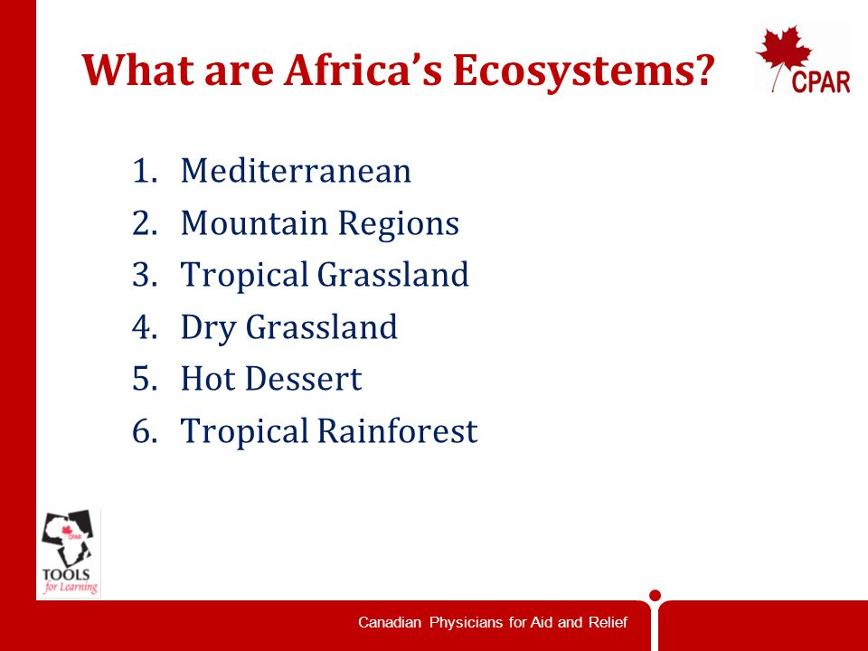 Canadian Physicians for Aid and Relief What are Africa's Ecosystems.