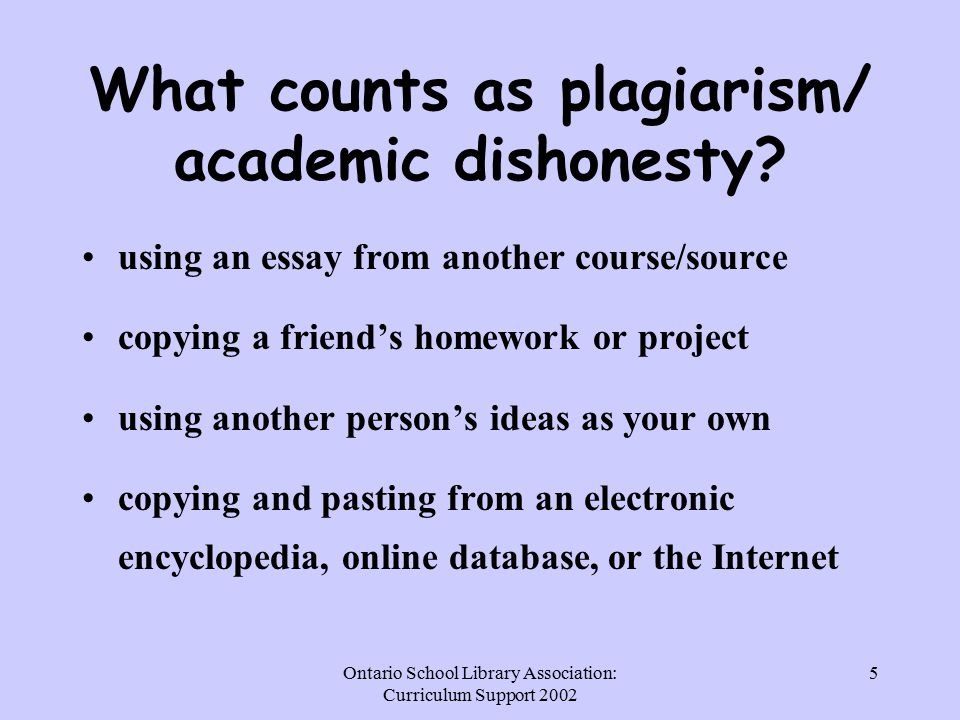 Ontario School Library Association: Curriculum Support What counts as plagiarism/ academic dishonesty.
