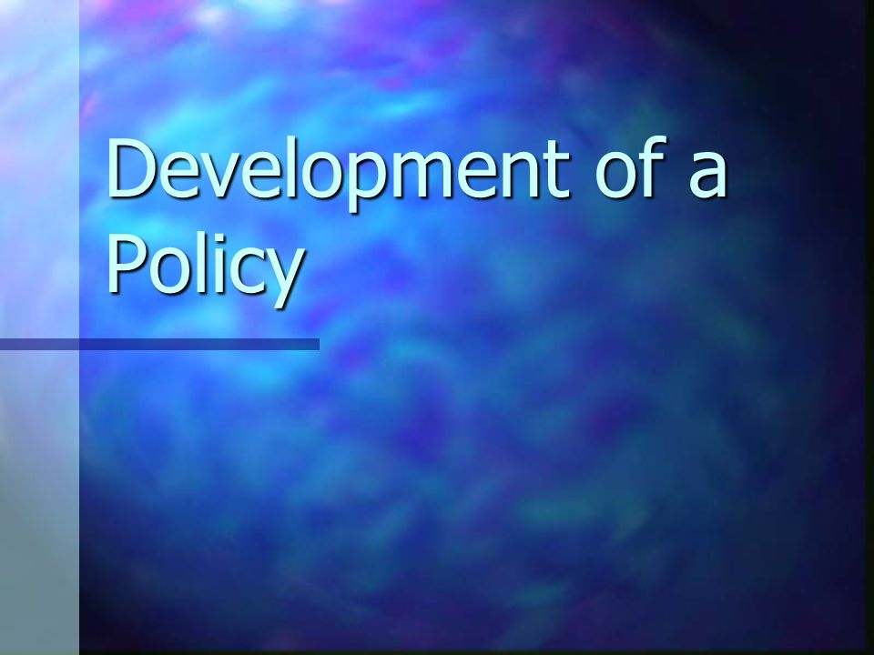 Development of a Policy