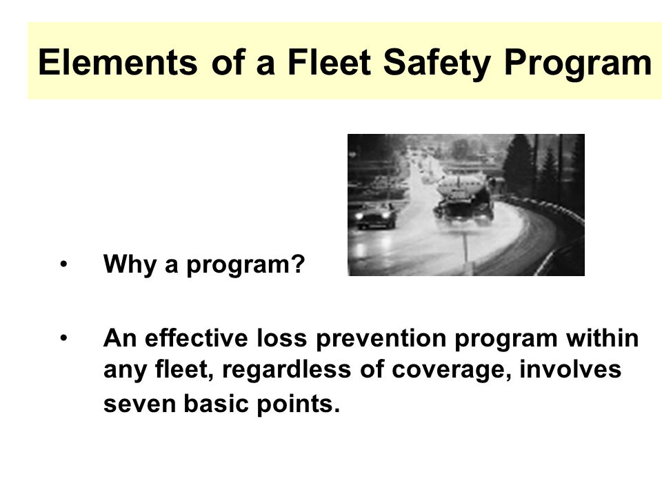 Elements of a Fleet Safety Program Why a program.