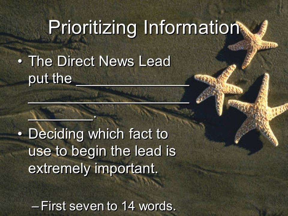 Prioritizing Information The Direct News Lead put the ______________ ____________________ ________.