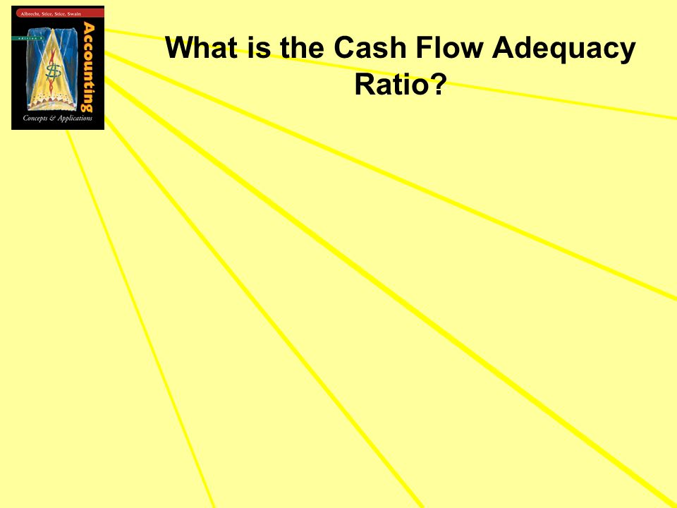 What is the Cash Flow Adequacy Ratio
