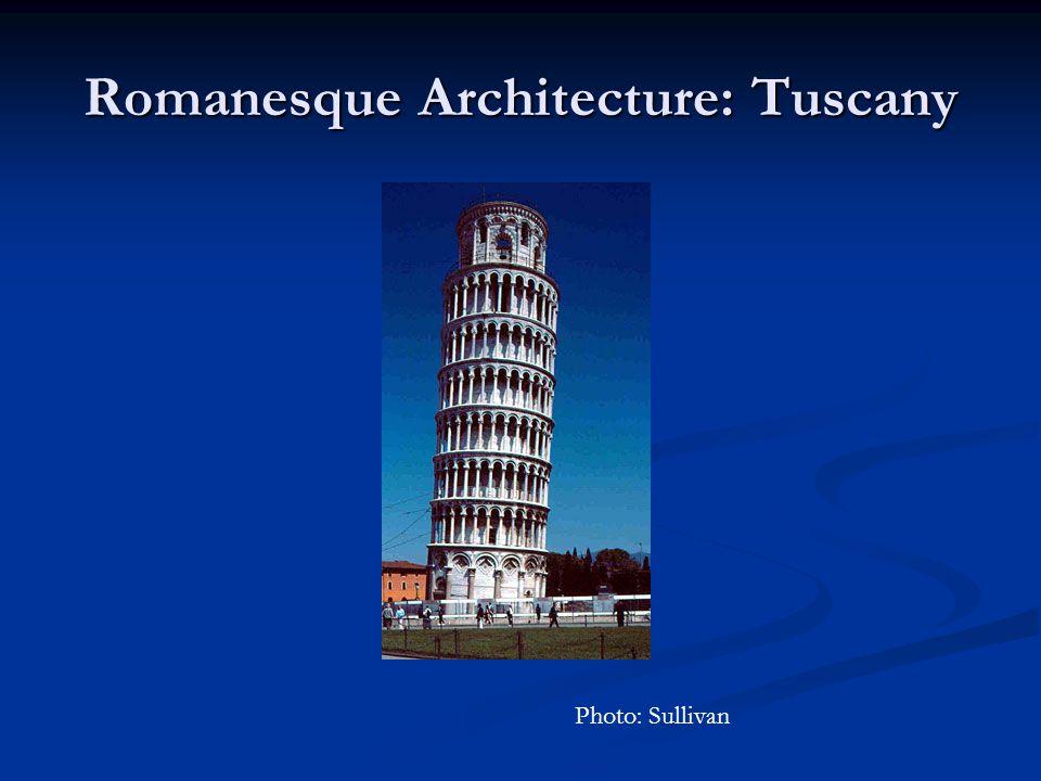 Romanesque Architecture: Tuscany Photo: Sullivan