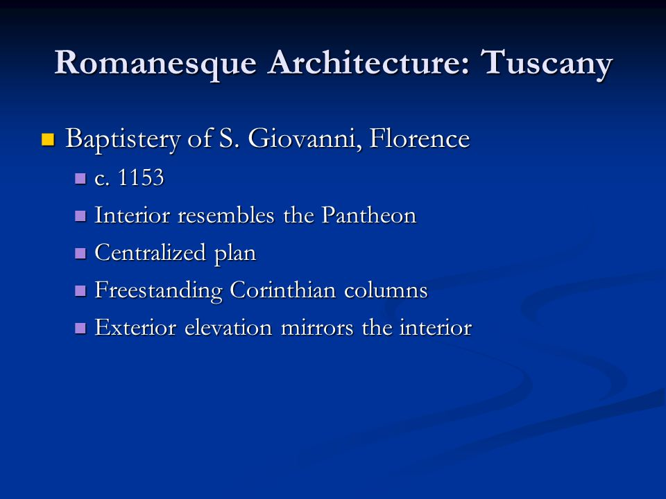 Romanesque Architecture: Tuscany Baptistery of S. Giovanni, Florence Baptistery of S.