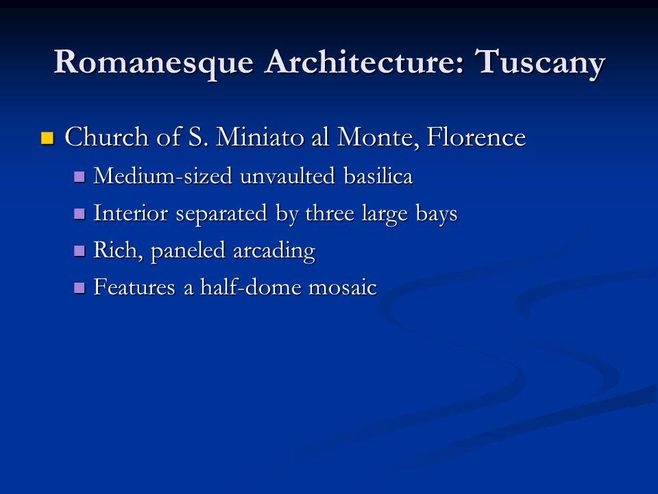Romanesque Architecture: Tuscany Church of S. Miniato al Monte, Florence Church of S.