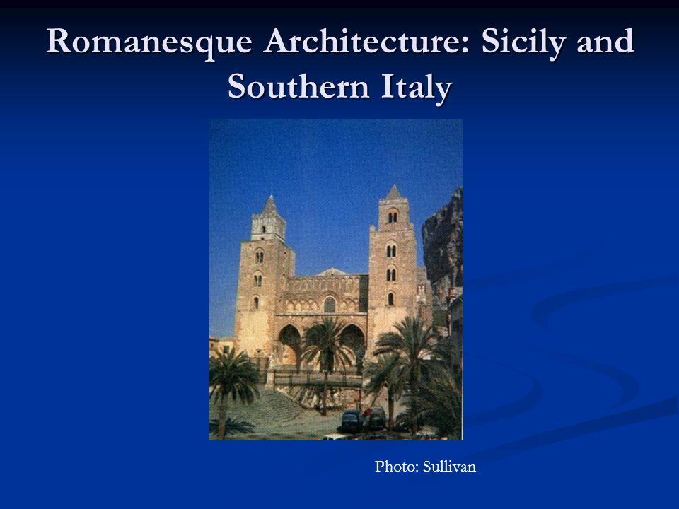 Romanesque Architecture: Sicily and Southern Italy Photo: Sullivan