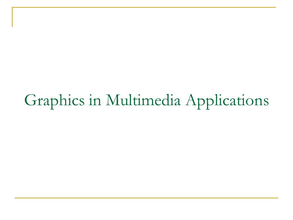 Graphics in Multimedia Applications