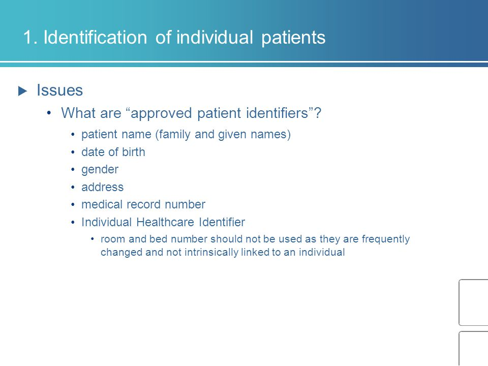 1. Identification of individual patients  Issues What are approved patient identifiers .